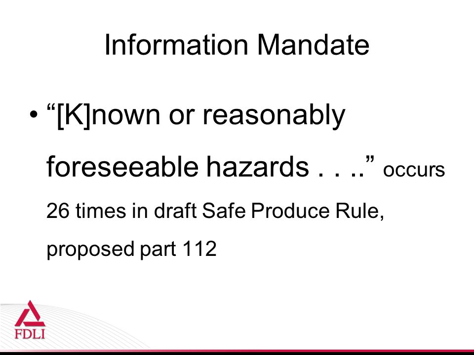Information Mandate [K]nown or reasonably foreseeable hazards .